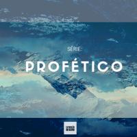 Série Profético: Jesus é a nossa Perspectiva