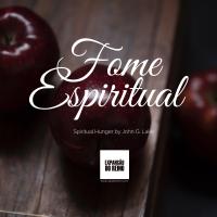 Fome  Espiritual - John G. Lake